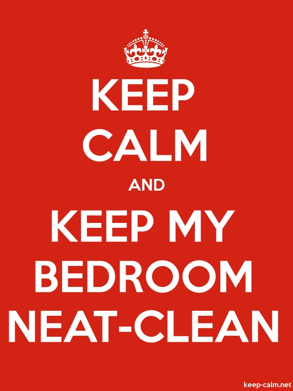 KEEP CALM AND KEEP MY BEDROOM NEAT-CLEAN - white/red - Default (600x800)