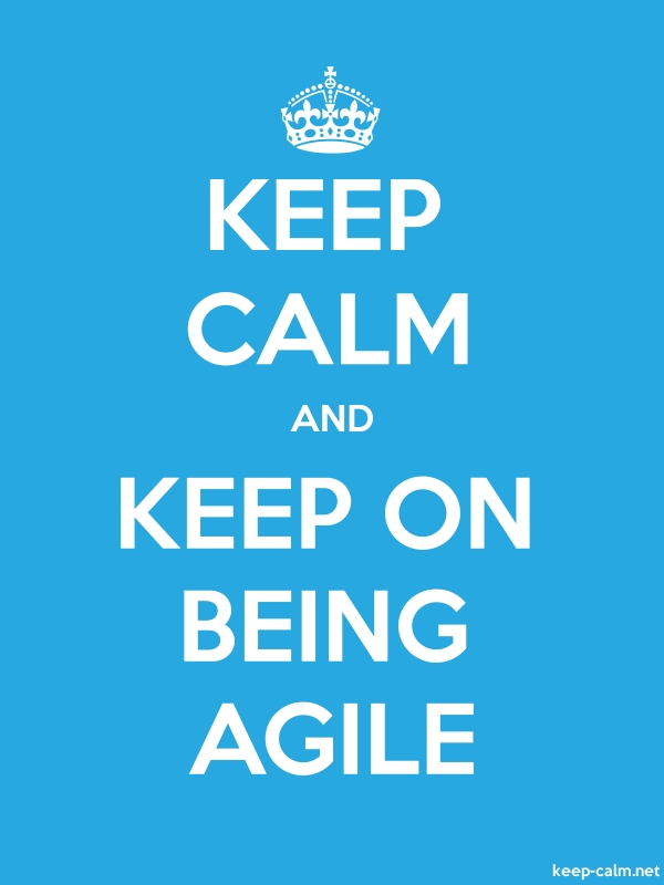 KEEP CALM AND KEEP ON BEING AGILE - white/blue - Default (600x800)