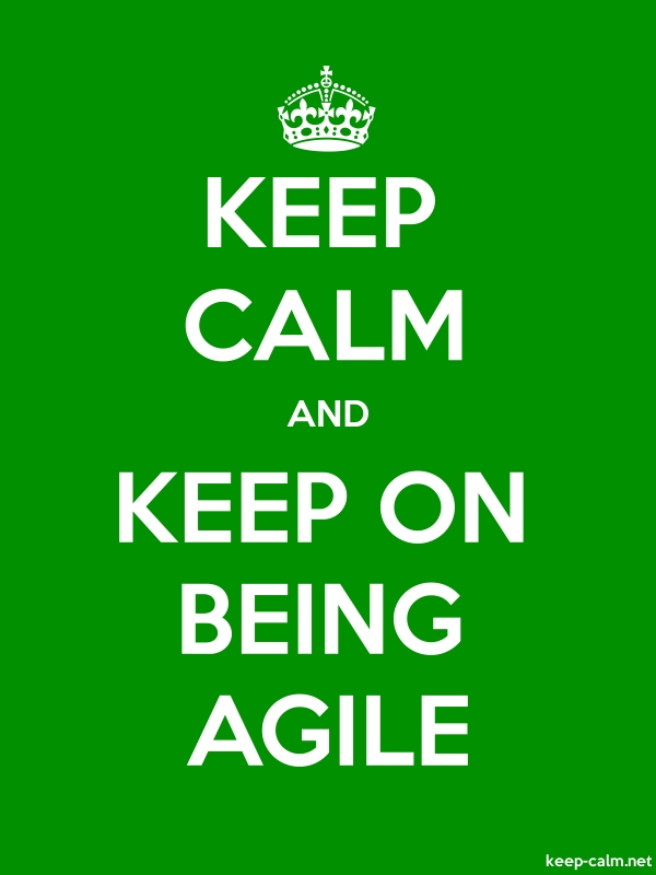 KEEP CALM AND KEEP ON BEING AGILE - white/green - Default (600x800)