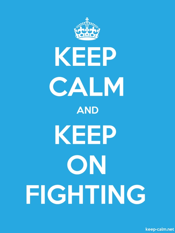 KEEP CALM AND KEEP ON FIGHTING - white/blue - Default (600x800)