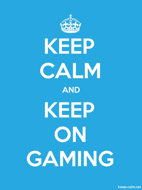 KEEP CALM AND KEEP ON GAMING - white/blue - Default (600x800)
