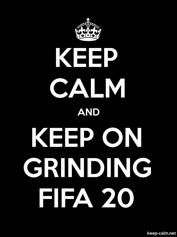 KEEP CALM AND KEEP ON GRINDING FIFA 20 - white/black - Default (600x800)