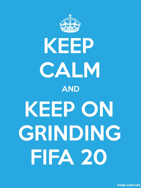 KEEP CALM AND KEEP ON GRINDING FIFA 20 - white/blue - Default (600x800)