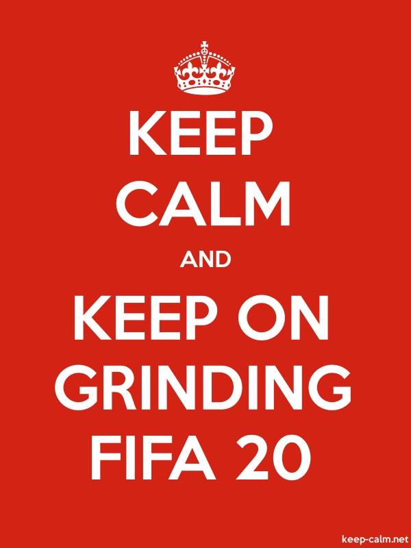 KEEP CALM AND KEEP ON GRINDING FIFA 20 - white/red - Default (600x800)