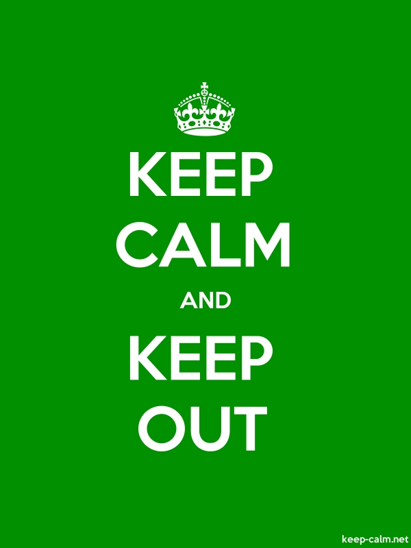 KEEP CALM AND KEEP OUT - white/green - Default (600x800)