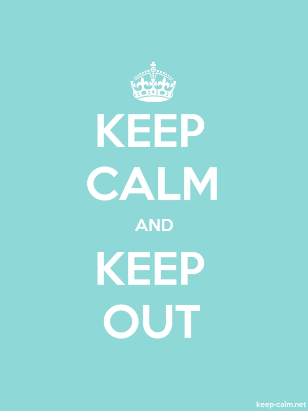 KEEP CALM AND KEEP OUT - white/lightblue - Default (600x800)