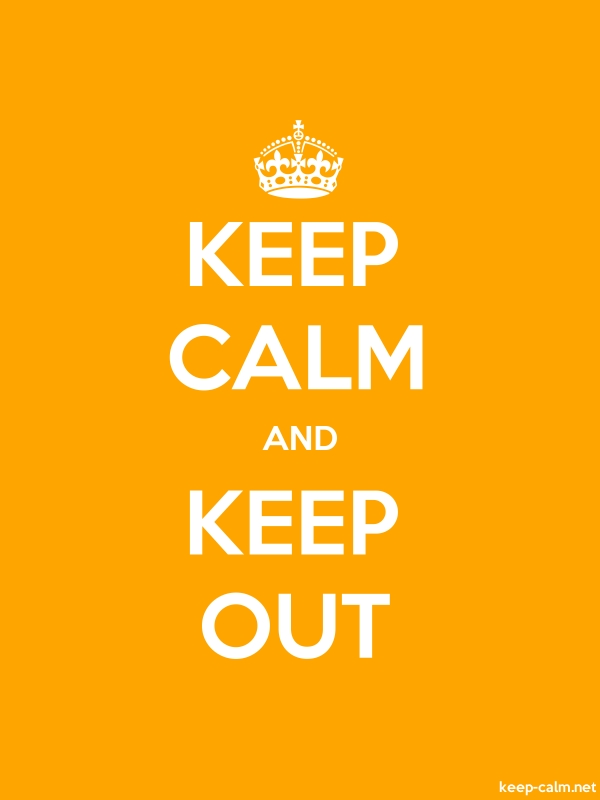 KEEP CALM AND KEEP OUT - white/orange - Default (600x800)