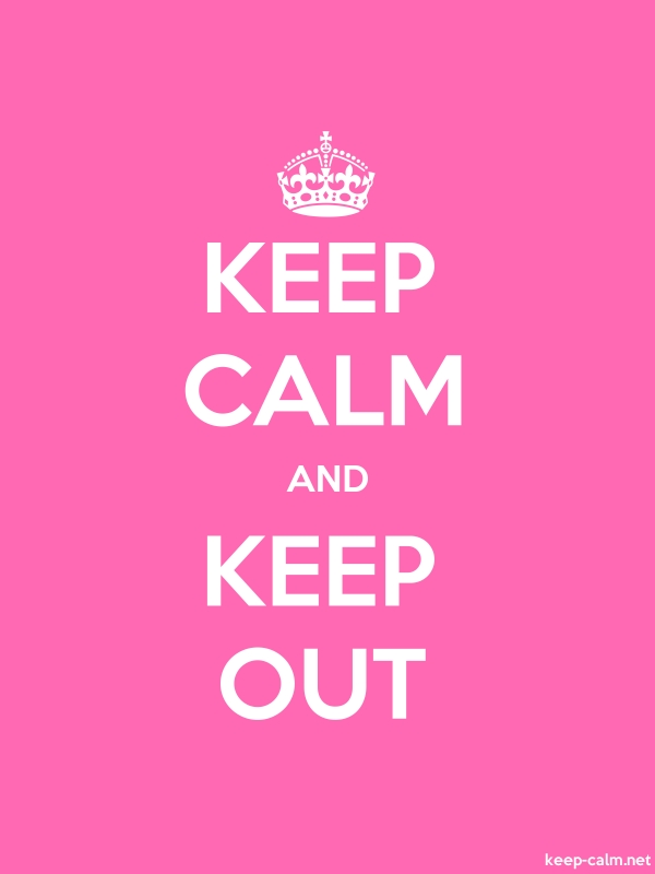 KEEP CALM AND KEEP OUT - white/pink - Default (600x800)