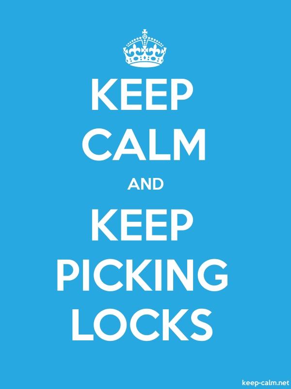 KEEP CALM AND KEEP PICKING LOCKS - white/blue - Default (600x800)