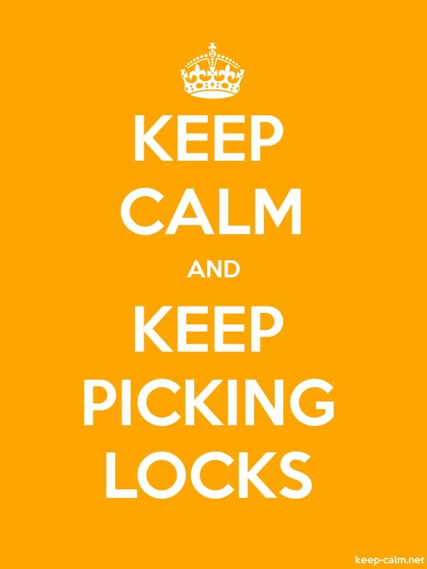 KEEP CALM AND KEEP PICKING LOCKS - white/orange - Default (600x800)