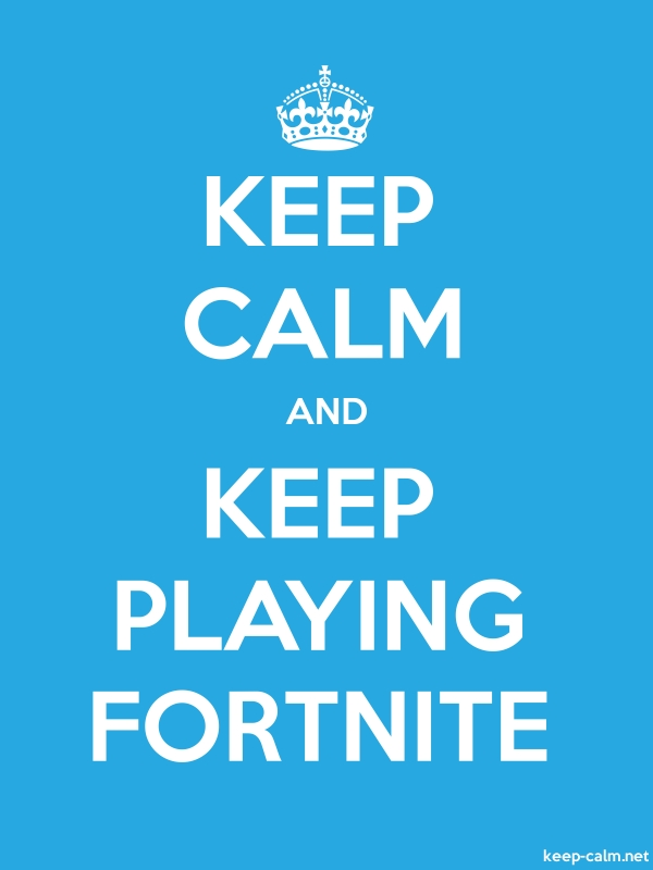 KEEP CALM AND KEEP PLAYING FORTNITE - white/blue - Default (600x800)