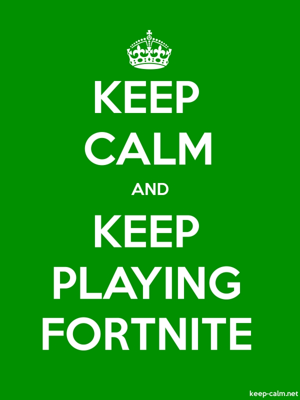 KEEP CALM AND KEEP PLAYING FORTNITE - white/green - Default (600x800)