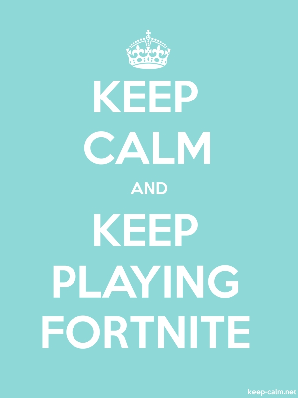 KEEP CALM AND KEEP PLAYING FORTNITE - white/lightblue - Default (600x800)