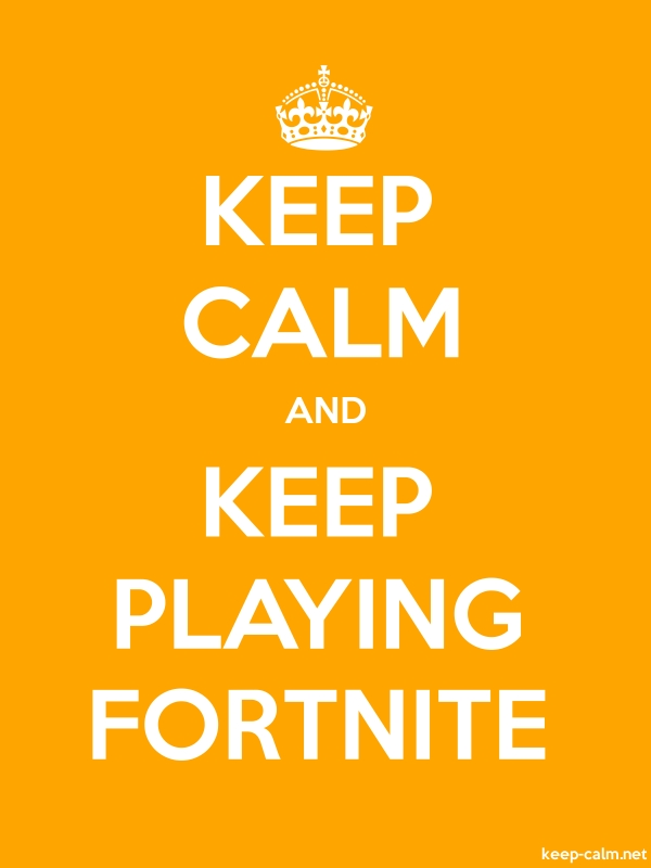 KEEP CALM AND KEEP PLAYING FORTNITE - white/orange - Default (600x800)