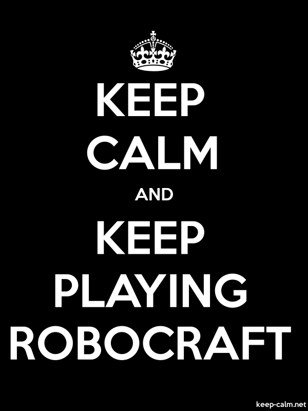 KEEP CALM AND KEEP PLAYING ROBOCRAFT - white/black - Default (600x800)