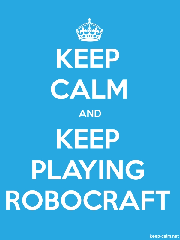 KEEP CALM AND KEEP PLAYING ROBOCRAFT - white/blue - Default (600x800)