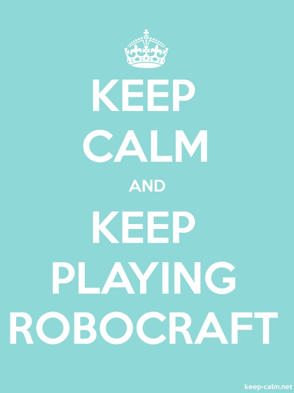 KEEP CALM AND KEEP PLAYING ROBOCRAFT - white/lightblue - Default (600x800)