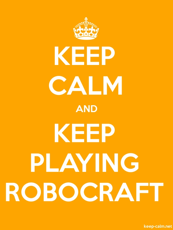KEEP CALM AND KEEP PLAYING ROBOCRAFT - white/orange - Default (600x800)
