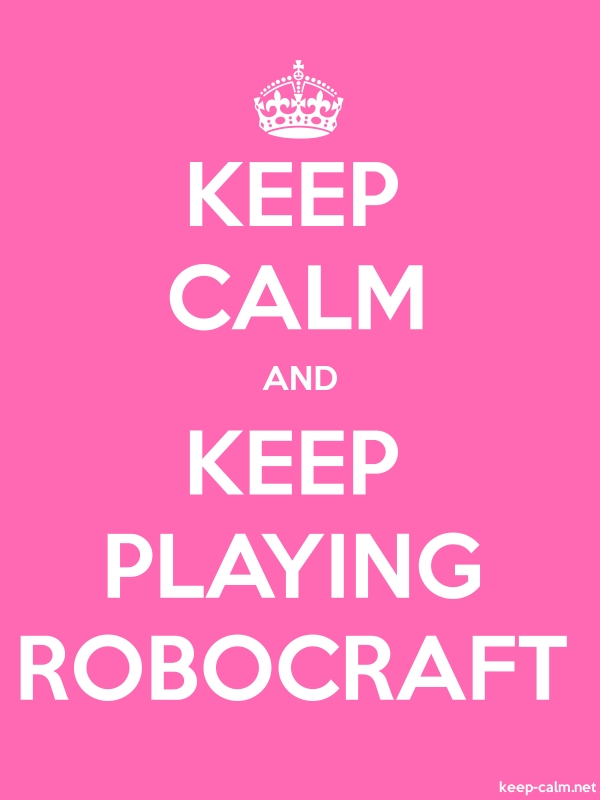 KEEP CALM AND KEEP PLAYING ROBOCRAFT - white/pink - Default (600x800)