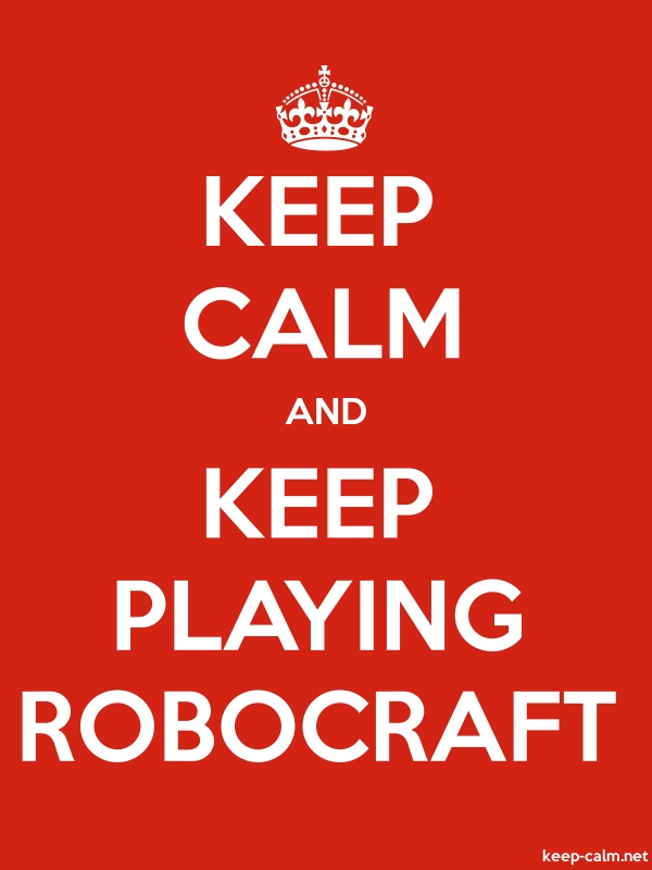 KEEP CALM AND KEEP PLAYING ROBOCRAFT - white/red - Default (600x800)