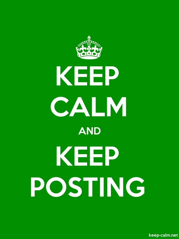 KEEP CALM AND KEEP POSTING - white/green - Default (600x800)