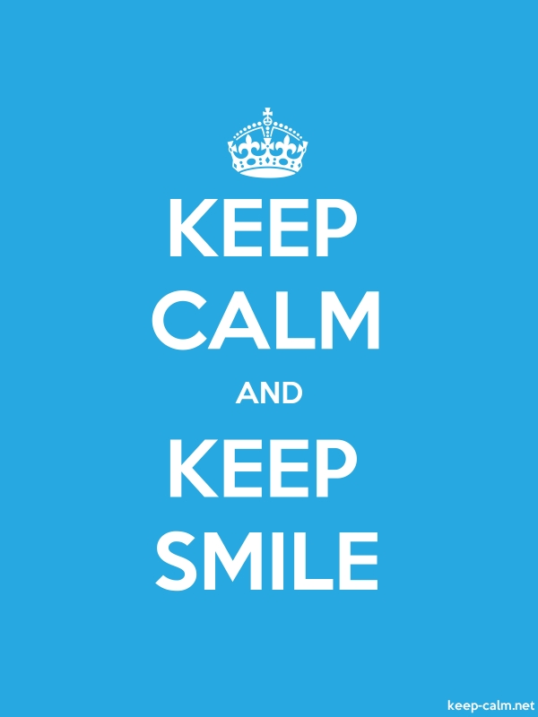 KEEP CALM AND KEEP SMILE - white/blue - Default (600x800)