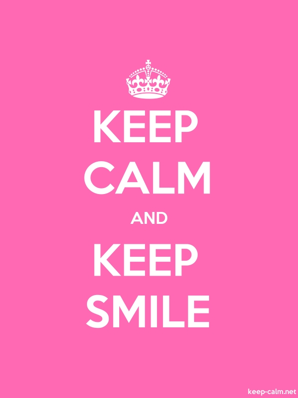 KEEP CALM AND KEEP SMILE - white/pink - Default (600x800)