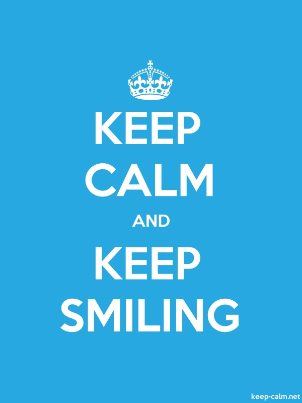 KEEP CALM AND KEEP SMILING - white/blue - Default (600x800)