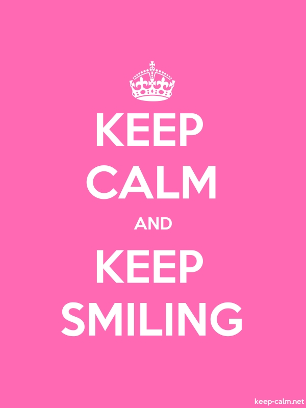 KEEP CALM AND KEEP SMILING - white/pink - Default (600x800)