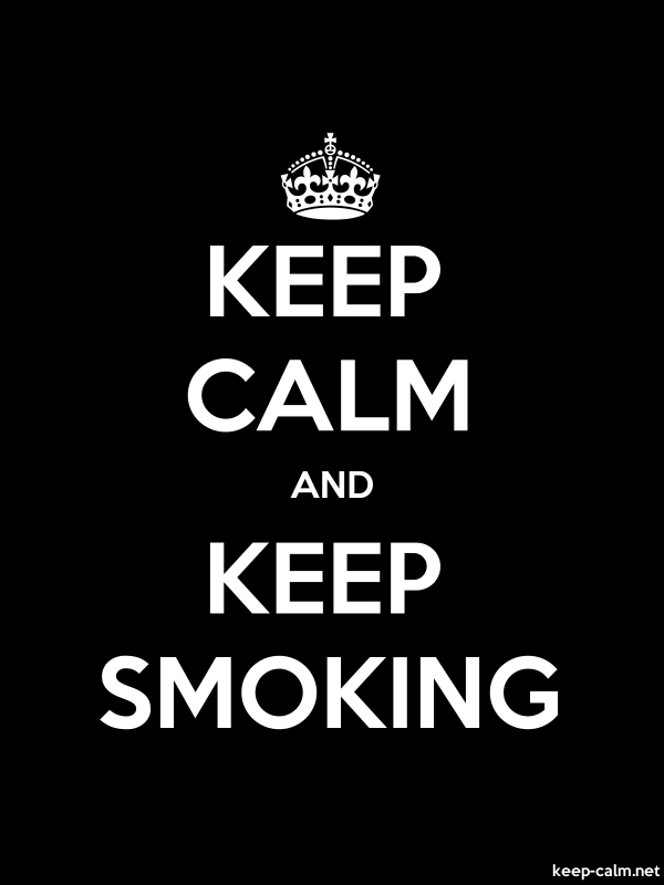 KEEP CALM AND KEEP SMOKING - white/black - Default (600x800)