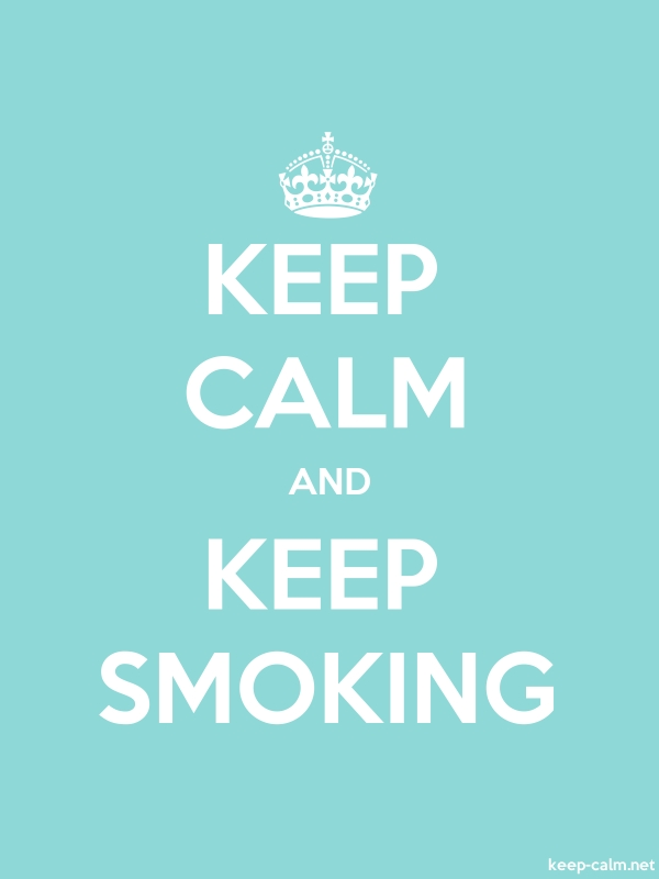 KEEP CALM AND KEEP SMOKING - white/lightblue - Default (600x800)