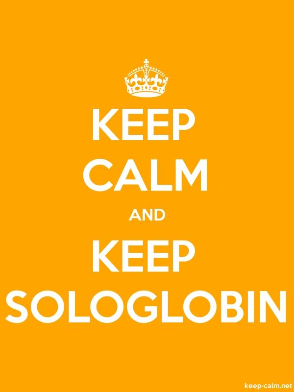 KEEP CALM AND KEEP SOLOGLOBIN - white/orange - Default (600x800)