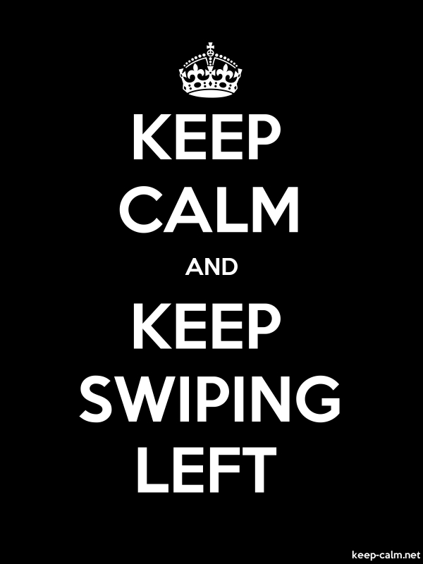 KEEP CALM AND KEEP SWIPING LEFT - white/black - Default (600x800)