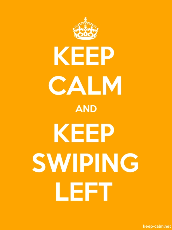 KEEP CALM AND KEEP SWIPING LEFT - white/orange - Default (600x800)