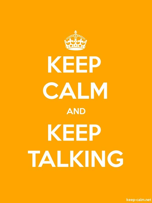 KEEP CALM AND KEEP TALKING - white/orange - Default (600x800)
