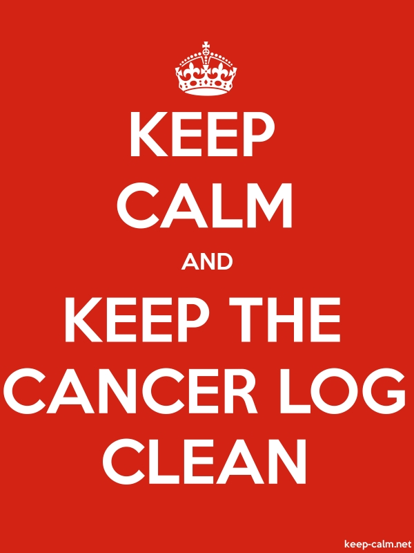 KEEP CALM AND KEEP THE CANCER LOG CLEAN - white/red - Default (600x800)