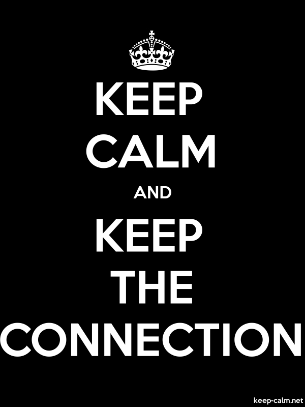 KEEP CALM AND KEEP THE CONNECTION - white/black - Default (600x800)
