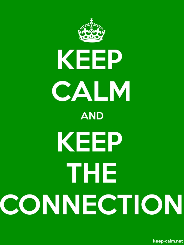KEEP CALM AND KEEP THE CONNECTION - white/green - Default (600x800)
