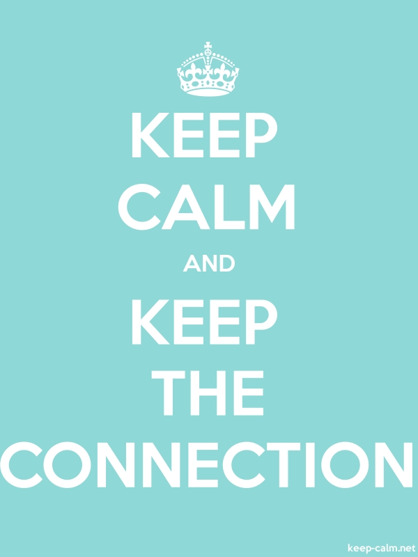 KEEP CALM AND KEEP THE CONNECTION - white/lightblue - Default (600x800)