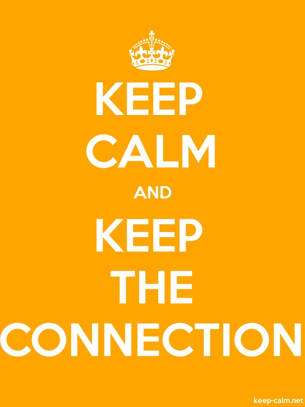 KEEP CALM AND KEEP THE CONNECTION - white/orange - Default (600x800)