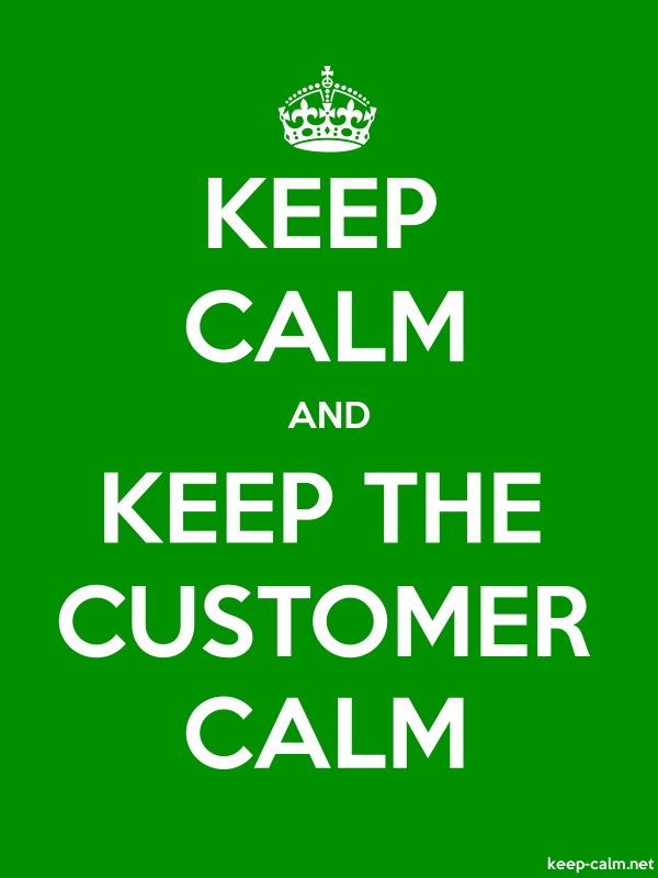 KEEP CALM AND KEEP THE CUSTOMER CALM - white/green - Default (600x800)