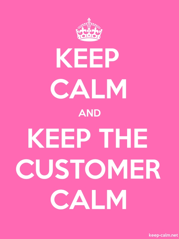 KEEP CALM AND KEEP THE CUSTOMER CALM - white/pink - Default (600x800)