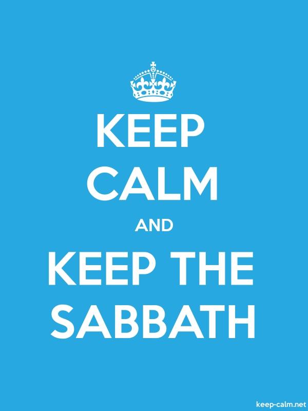 KEEP CALM AND KEEP THE SABBATH - white/blue - Default (600x800)