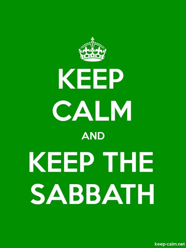 KEEP CALM AND KEEP THE SABBATH - white/green - Default (600x800)