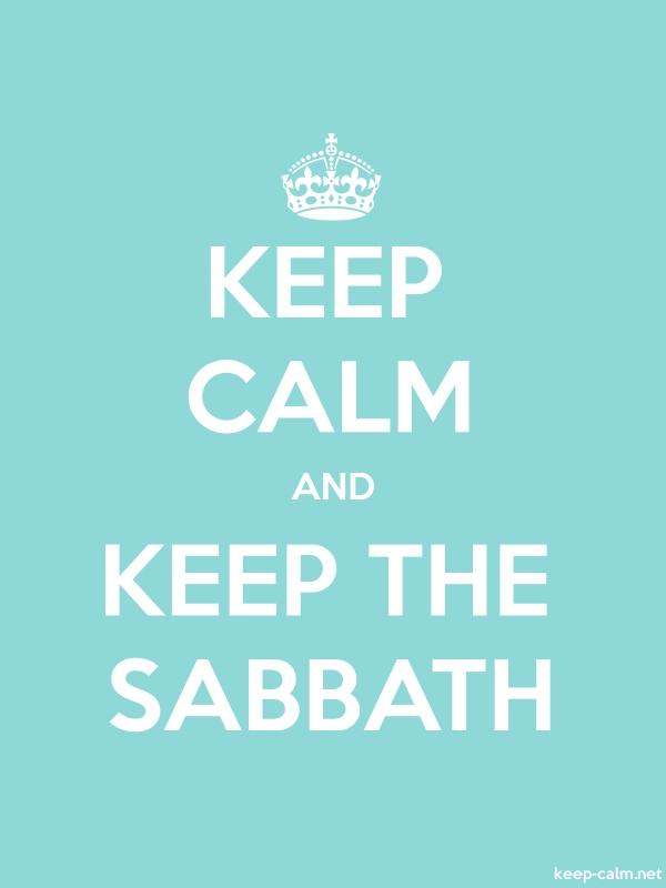 KEEP CALM AND KEEP THE SABBATH - white/lightblue - Default (600x800)