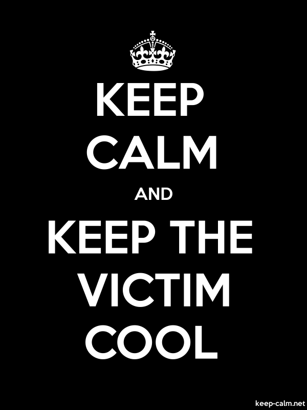 KEEP CALM AND KEEP THE VICTIM COOL - white/black - Default (600x800)