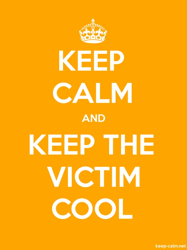 KEEP CALM AND KEEP THE VICTIM COOL - white/orange - Default (600x800)