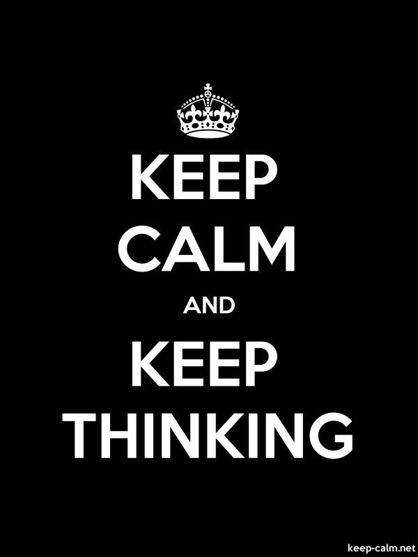 KEEP CALM AND KEEP THINKING - white/black - Default (600x800)