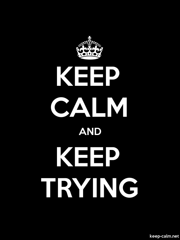 KEEP CALM AND KEEP TRYING - white/black - Default (600x800)