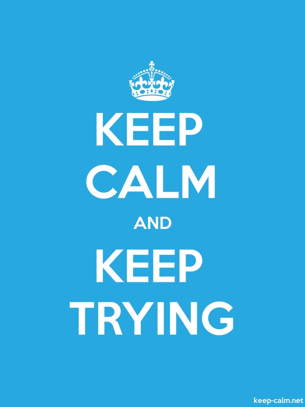 KEEP CALM AND KEEP TRYING - white/blue - Default (600x800)